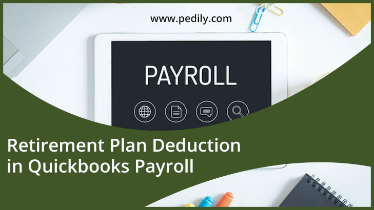 Retirement Plan Deduction in Quickbooks Payroll