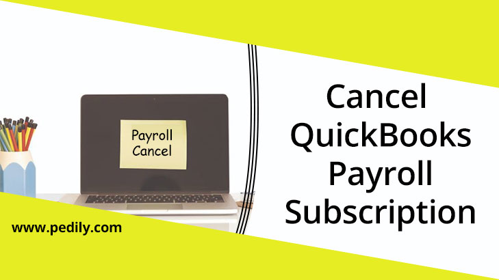 Cancel QuickBooks Payroll Subscription