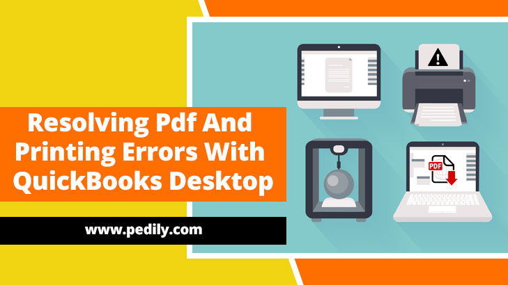 Resolving Pdf And Printing Errors With QuickBooks Desktop