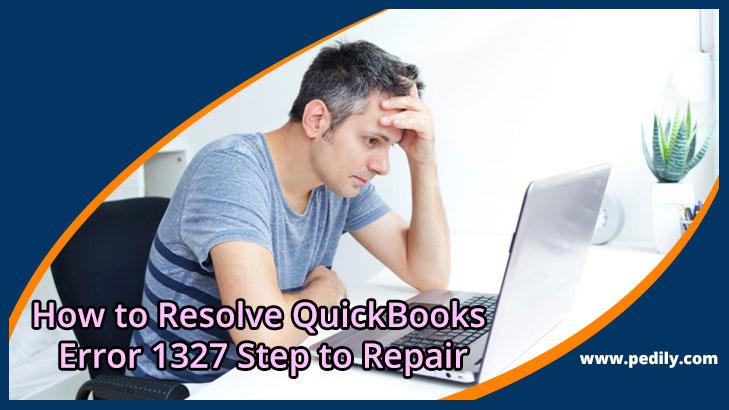 How to Resolve QuickBooks Error 1327 | Step to Repair