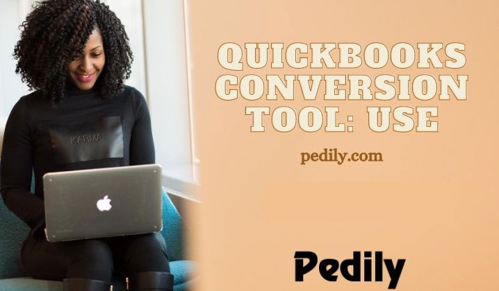 How To Use, And Process To Convert By QuickBooks Conversion Tool